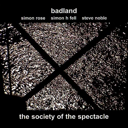 The Society of the Spectacle by Badland